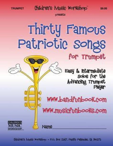 Thirty Famous Patriotic Songs for Trumpet