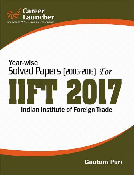 Year-wise Solved Papers 2006 - 2016 for IIFT (Indian Institute of Foreign Trade) 2017 2017 Edition