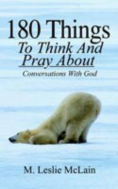 180 Things to Think and Pray about: Conversations with God