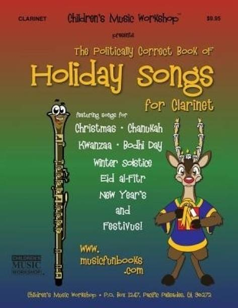 The Politically Correct Book of Holiday Songs for Clarinet