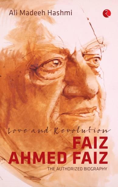 Love And Revolution Faiz Ahmed Faiz : The Authorized Biography