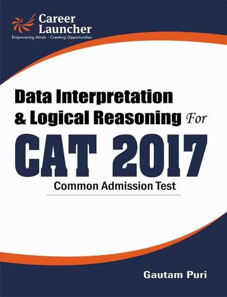 Data Interpretation & Logical Reasoning for CAT (Common Admission Test) 2017 2017 Edition