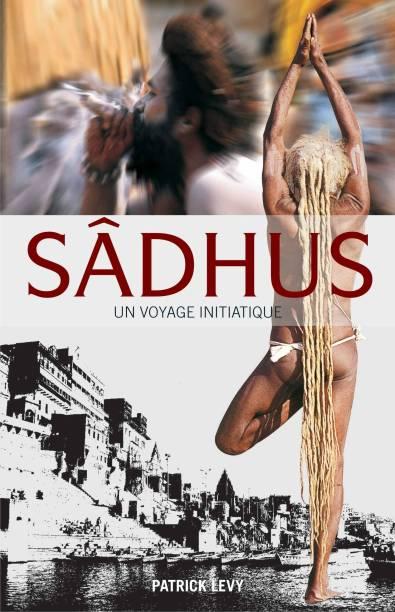 Sadhus: Going Beyond the Dreadlocks (French) - Un Voyage Initiatique