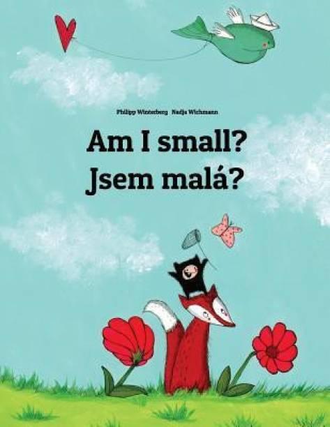 Am I small? Jsem mala?