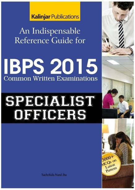 An Indispensable Reference Guide for IBPS Common Written Examinations - Specialist Officers 2015 1st  Edition