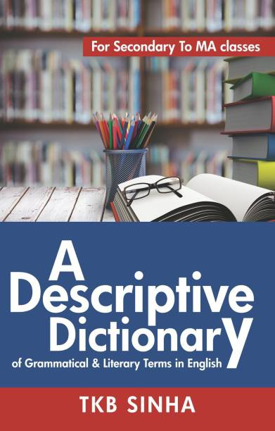 A Descriptive Dictionary of Grammatical & Literary Terms in English