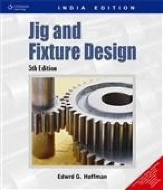 Jig & Fixture Design 5th  Edition