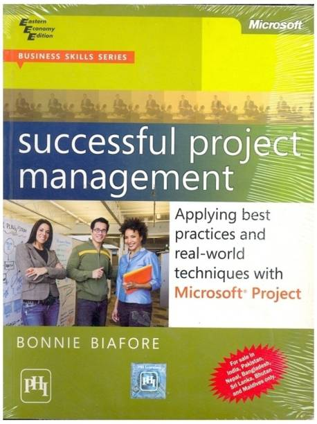 Successful Project Management: Applying best practices and real-world techniques with Microsoft® Project 1st Edition