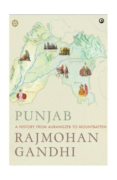 Punjab - A History from Aurangzeb to Mountbatten