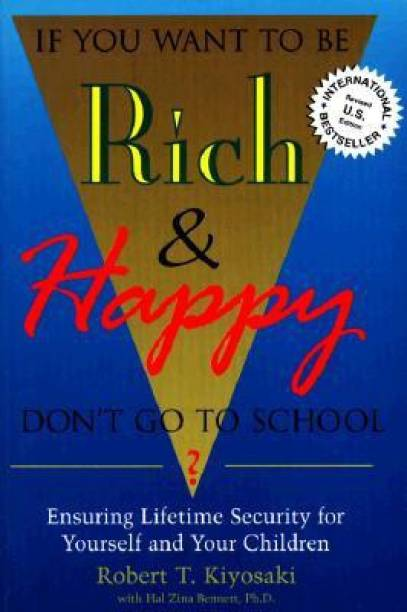 If You Want to Be Rich and Happy, Don't Go to School? - Ensuring Lifetime Security for Yourself..