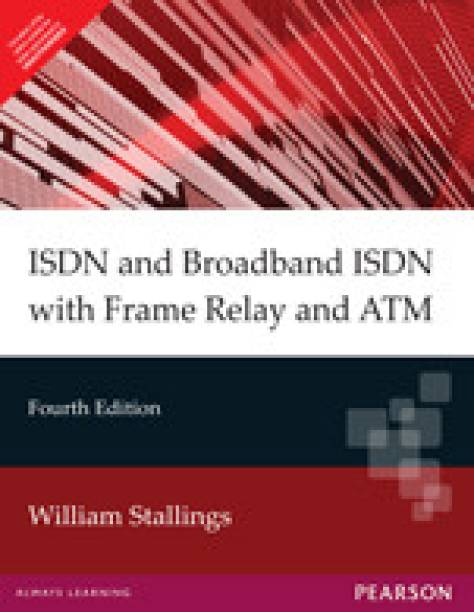 ISDN and Broadband ISDN with Frame Relay and ATM 4th Edition