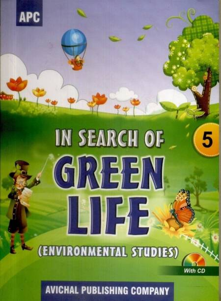 In Search of Green Life - Environment Studies (Class - 5) (With CD) 1st  Edition