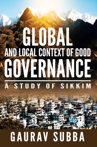 Global and Local Context of Good Governance : A Study of Sikkim
