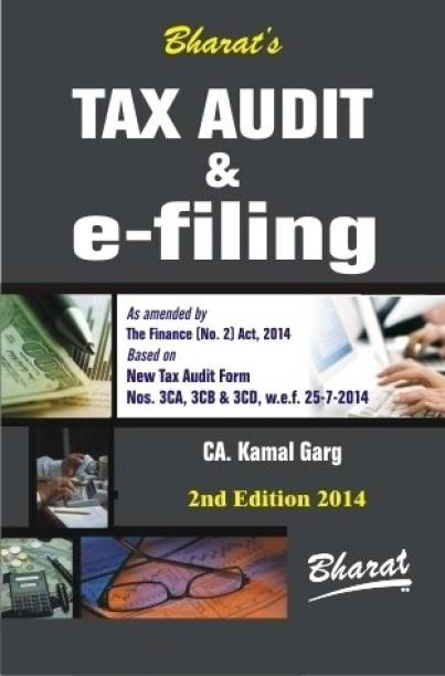 Tax Audit & E-filing : As Amended by the Finance (No. 2) Act, 2014 2nd  Edition