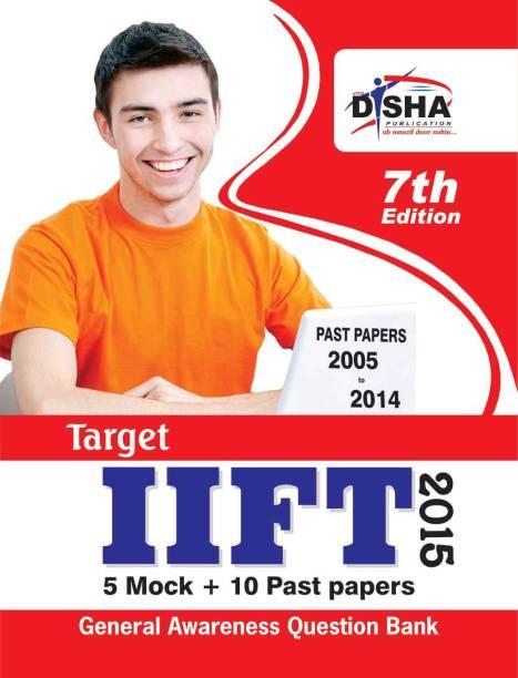 TARGET IIFT 2015 - Past (2005 - 2014) + 5 Mock Tests + General Awareness 7th Edition