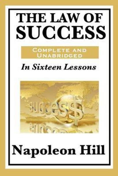 The Law of Success - In Sixteen Lessons Complete and Unabridged
