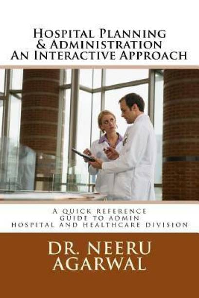 Hospital Planning & Administration - An Interactive Approach
