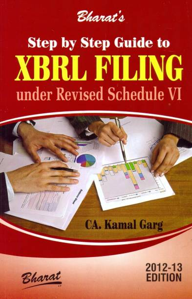Step by Step Guide to XBRL Filing Under Revised Schedule 6 1st  Edition