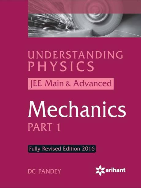 Understanding Physics for JEE Main & Advanced MECHANICS Part 1