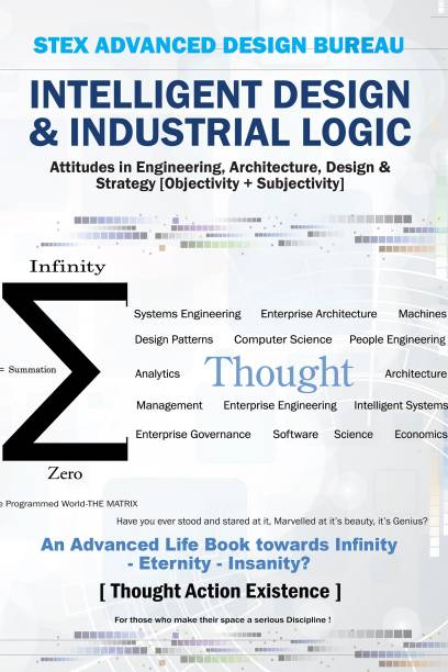 Intelligent Design & Industrial Logic - Attitudes in Engineering, Architecture, Design & Strategy [Objectivity + Subjectivity]