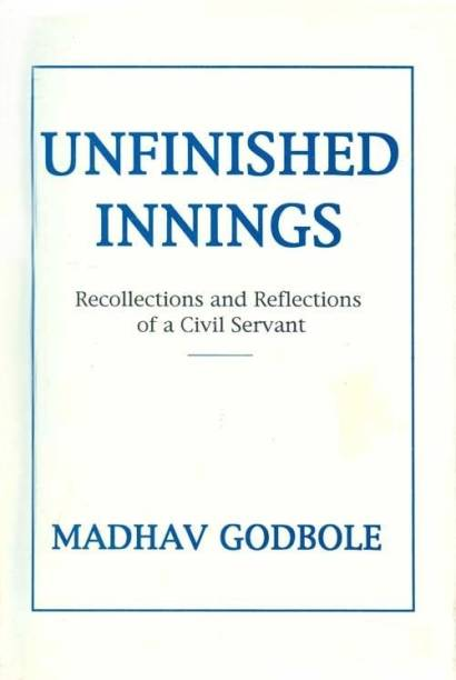 Unfinished Innings - Recollections and Reflections of a Civil Servant