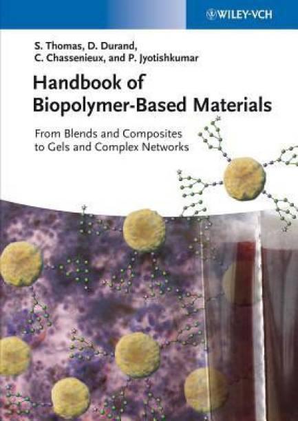 natural polymers biopolymers biomaterials and their composites blends and ipns thomas sabu ninan neethu mohan sneha francis elizabeth