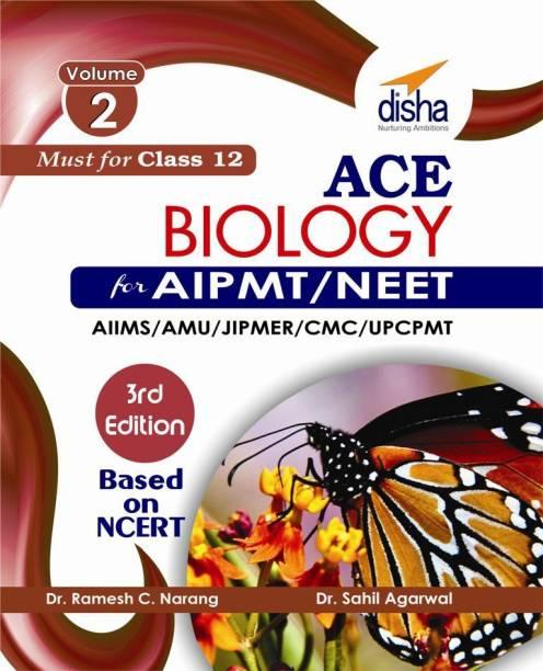 Ace Biology for Aipmt/ Neet/ Aiims/ Afmc/ Jipmer/ Cmc/ Upcpmt Medical Entrance Exam Class 12