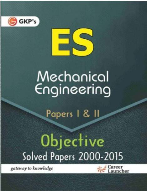 Upsc(Es) Mechanical Engg. Paper I & II Objective Solved Papers 2000-2015 10 Edition