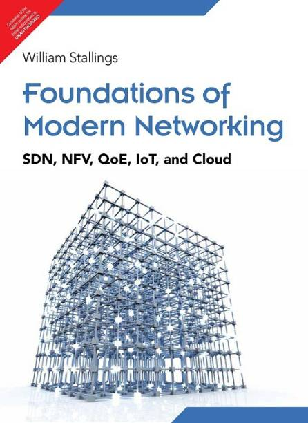Foundations of Modern Networking : SDN, NFV, QoE, IoT and Cloud 1 Edition