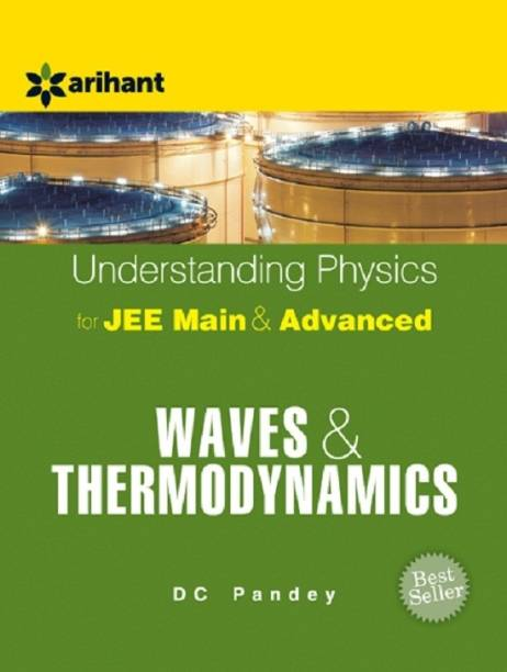Understanding Physics For JEE Main & Advanced Waves & Thermodynamics 13 Edition