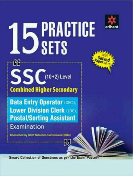 15 Practice Sets SSC Combined Higher Secondary Level (10+2) Data Entry Operator, Lower Division Clerk (LDC), Postal/Sorting Assistant Examination