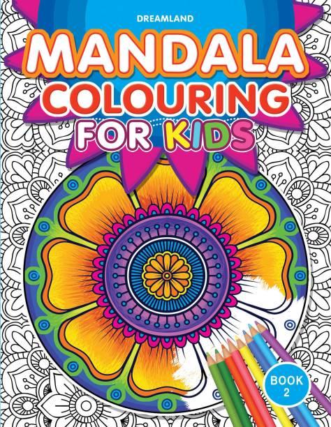 Mandala Colouring for Kids- Book 2