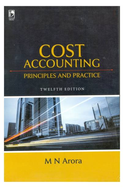 Cost Accounting : Principles & Practice 12/e PB 12th  Edition