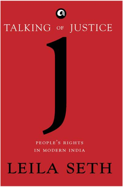 Talking of Justice - Peoples Rights in Modern India