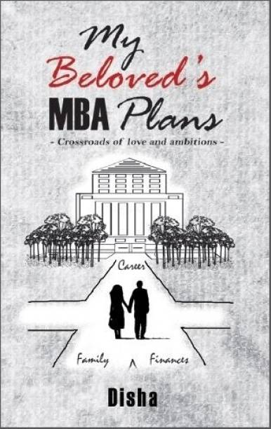 My Beloved's MBA Plans - Crossroads of Love and Ambitions