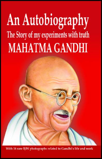 An Autobiography the Story of My Experiments with Truth Mahatma Gandhi