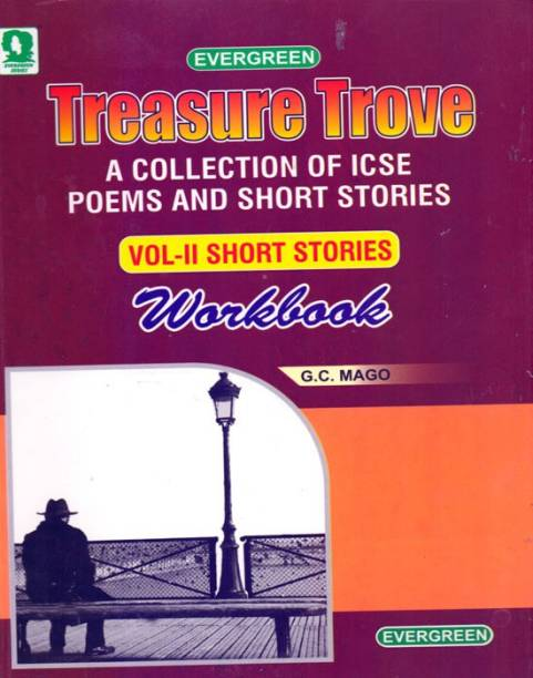 Treasure Trove A Collection of ICSE Poems and Short Stories Vol.II Short Stories Workbook