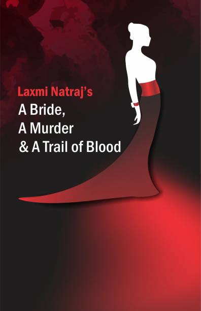 A Bride, A Murder and a trail of blood - A Bride, A Murder and a trail of blood