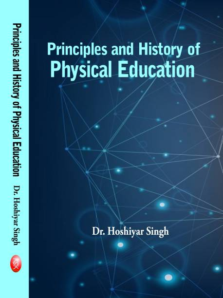 PRINCIPLES AND HISTORY OF PHYSICAL EDUCATION-2017