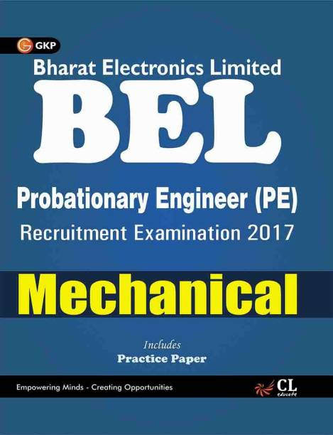 Bel Bharat Electronics Limited Mechanical (Pe) Recruitment Examination 2017 - Includes Practice Paper