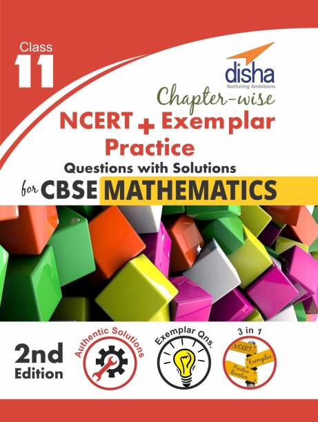 Chapter-wise NCERT + Exemplar + Practice Questions Solutions for CBSE Mathematics Class 11 2nd edition Second Edition