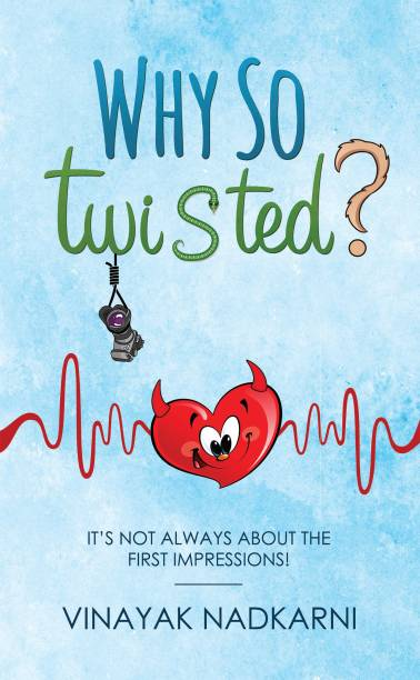 Why So Twisted? - It's Not Always About The First Impressions!