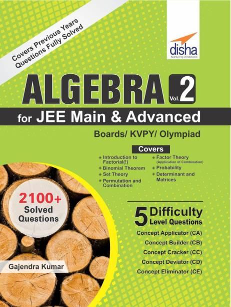 Algebra for Jee Main & Advanced/ Boards/ Olympiads/ Kvpy