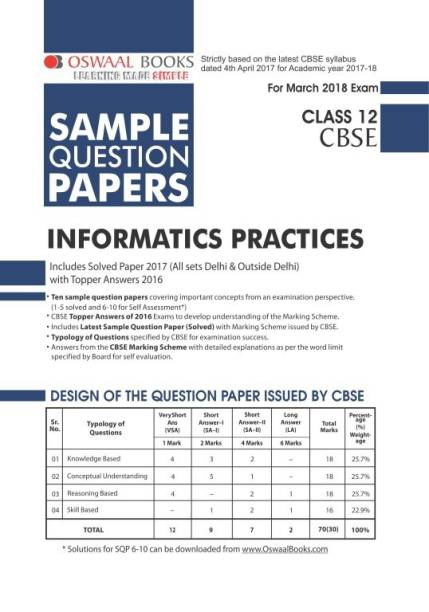Oswaal CBSE Sample Question Papers For Class 12 Informatics Practices (Mar.2018 Exam)