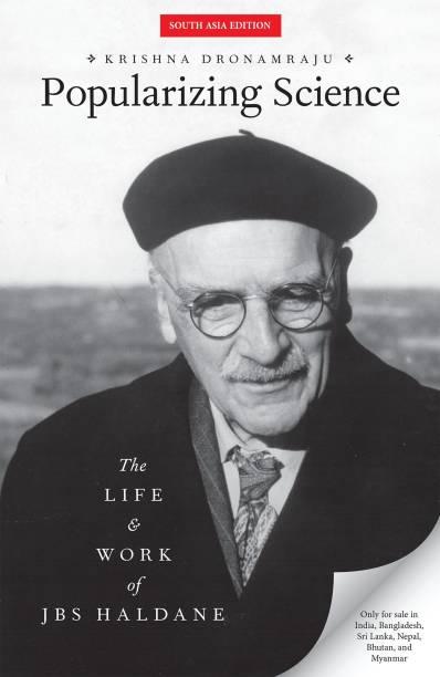 Popularizing Science - The Life and Work of JBS Haldane