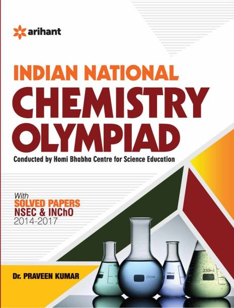 Indian National Chemistry Olympiad - With Solved Papers NSEC & INChO 2014 - 2017