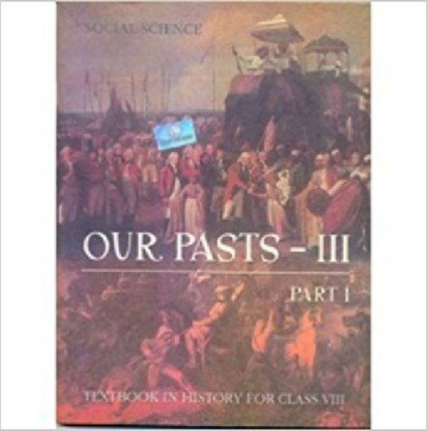 Our Pasts 3 Part 1 History Textbook For Class 8