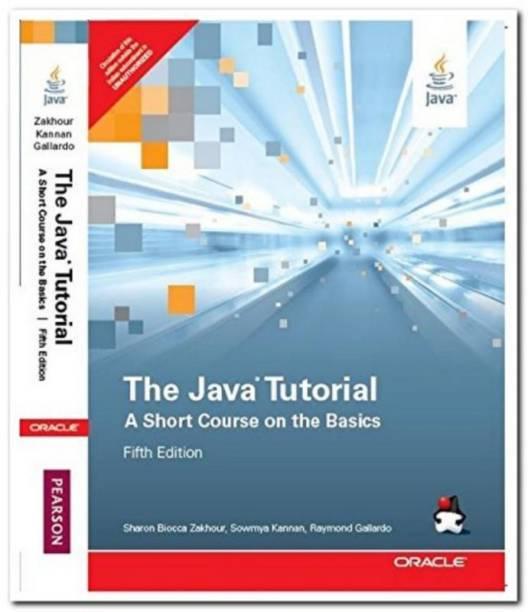 The Java Tutorial : A Short Course on the Basics