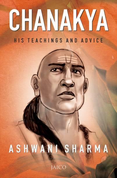 Chanakya - His Teachings and Advice