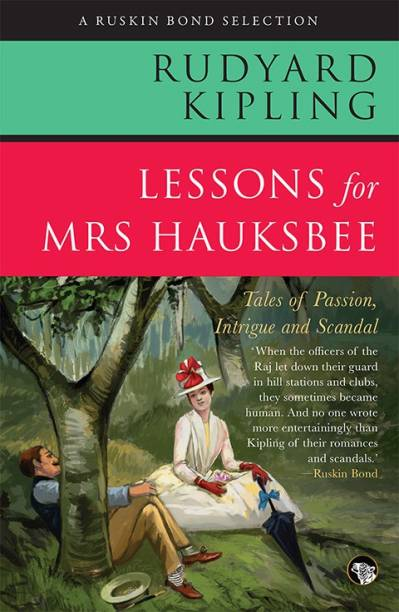 Lessons for Mrs Hauksbee - Tales of Passion, Intrigue and Scandal
